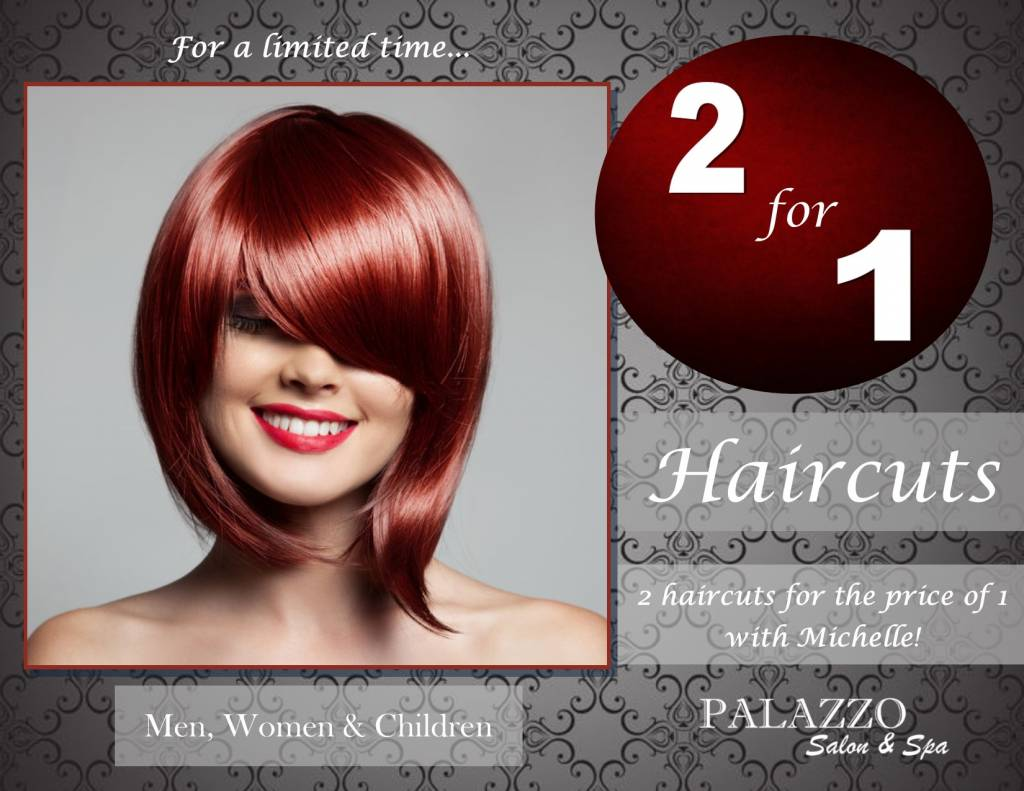 2 For 1 Haircuts with Michelle!